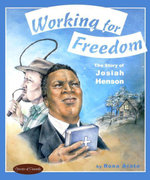 Working for Freedom : The Story of Josiah Henson - Rona Arato