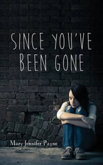 Since You've Been Gone - Mary Jennifer Payne