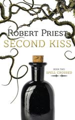 Second Kiss : Spell Crossed - Robert Priest