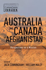 Australia and Canada in Afghanistan : Perspectives on a Mission