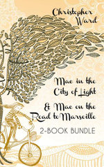 The Adventures of Mademoiselle Mac 2-Book Bundle : Mac in the City of Light / Mac on the Road to Marseille - Christopher Ward