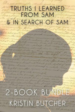 Truths I Learned From Sam 2-Book Bundle : Truths I Learned From Sam / In Search of Sam - Kristin Butcher