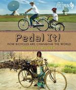 Pedal It! : How Bicycles Are Changing the World - Michelle Mulder