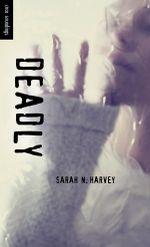 Deadly - Sarah N. Harvey