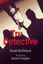 Tru Detective - Norah McClintock
