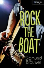 Rock the Boat - Sigmund Brouwer