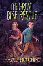The Great Bike Rescue : Orca Young Readers - Hazel Hutchins