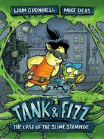 Tank & Fizz : The Case of the Slime Stampede - Liam O'Donnell