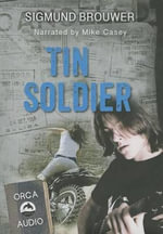 Tin Soldier Unabridged Audiobook - Sigmund Brouwer