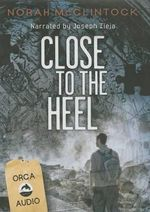 Close to the Heel - Norah McClintock