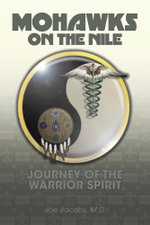 Mohawks on the Nile - Journey of the Warrior Spirit - M. D. Joe Jacobs