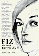 Fiz : and Some Theatre Giants - Eleanor Fazan