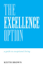 The Excellence Option - Keith Brown