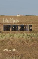 Lilly May's Deep Dark Secrets - Joyce LM Holt