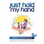 Just Hold My Hand - Karen Franco