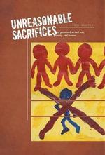Unreasonable Sacrifices - Richard Meza