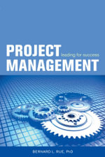 Project Management - Leading for Success - Phd Bernard L. Rue