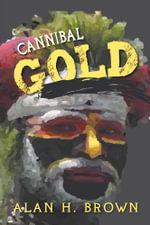 Cannibal Gold - Alan H. Brown