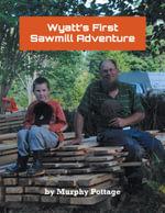 Wyatt's First Sawmill Adventure - Murphy Pottage