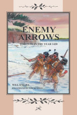 Enemy Arrows - Toronto in the Year 1420 - Will O'Hara