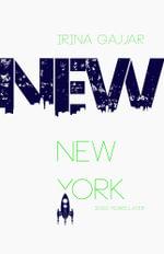 New New York 3000 Years Later - Irina Gajjar
