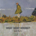 What Went Wrong - Judy Norris