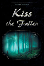 Kiss the Fallen - Angela Thompson