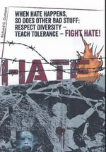 When Hate Happens, So Does Other Bad Stuff : Respect Diversity -- Teach Tolerance -- Fight Hate! - Richard G. Dumont Ph.D