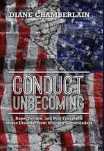 Conduct Unbecoming : Rape, Torture, and Post Traumatic Stress Disorder from Military Commanders - Diane Chamberlain