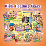 Kid's Reading Craze - A Collection of 20 Short Stories - Sophia Palahicky