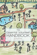 The Essential Volunteer Handbook : The Life of Angela Burdett-Coutts - Mark Winfield