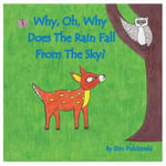 Why, Oh, Why Does the Rain Fall from the Sky? - Erin Elizabeth Pulchinski