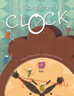 The Exasperated Clock - Debbie Hickman