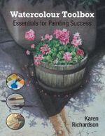 Watercolour Toolbox : Essentials for Painting Success - Karen Richardson