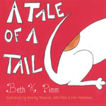 A Tale of a Tail - Beth K. Pimm