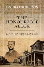 The Honourable Aleck - Ian Bruce Robertson