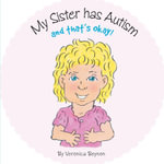 MY SISTER HAS AUTISM AND THAT'S OKAY - VERONICA BEYNON
