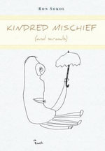 Kindred Mischief (and Scrawls) - Ron Sokol