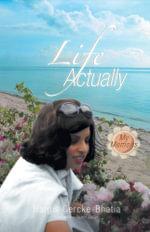 LIFE ACTUALLY - My Memoirs - NARGIS GERCKE-BHATIA