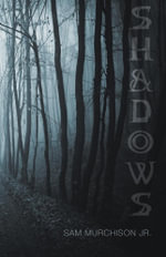 Shadows - Sam Murchison Jr