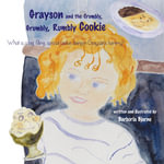 Grayson and the Crumbly, Grumbly, Rumbly Cookie - Barboria Bjarne