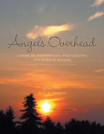 Angels Overhead - A Book of Inspirational Photographs and Angelic Wisdom - C. A. Simpson