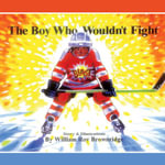 The Boy Who Wouldn't Fight - William Roy Brownridge