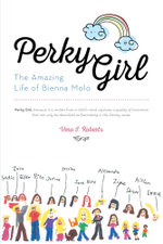 Perky Girl : The Amazing Life of Bienna Molo - Vera I. Roberts