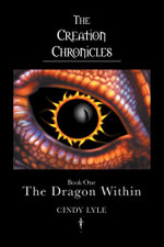 The Creation Chronicles - The Dragon Within - Cindy Lyle