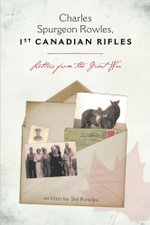 Charles Spurgeon Rowles, 1st Canadian Rifles - Letters from the Great War - Sid Rowles