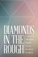 Diamonds in the Rough - A Treasury of 20th Century Romantic Verse - II Ross Edward Percifield