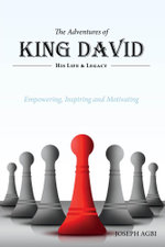 The Adventures of King David - (His Life and Legacy) - Joseph Agbi