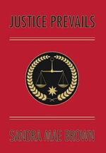 Justice Prevails - Sandra Mae Brown