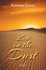 Lust in the Dust, A Memoir - Barbara Stapel